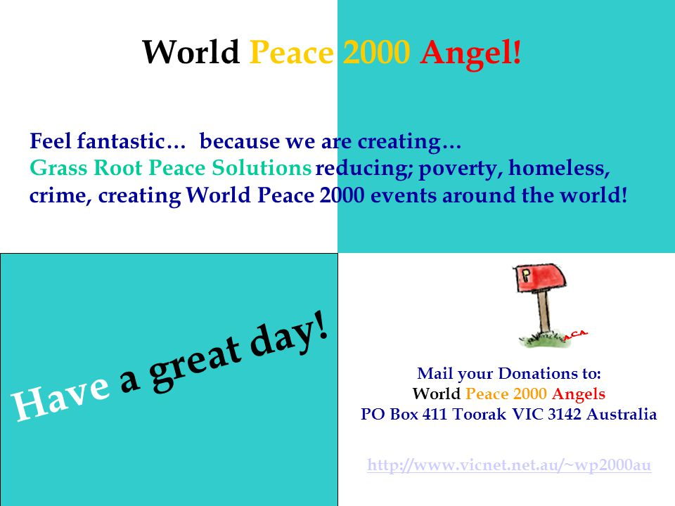 Have a great day! World Peace 2000 Angel!