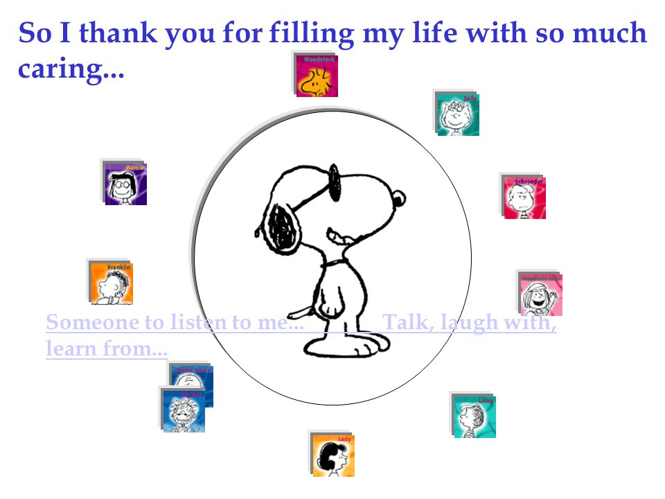 So I thank you for filling my life with so much caring...