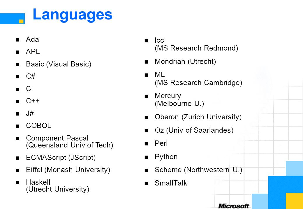 Languages Ada APL Basic (Visual Basic) C# C C++ J# COBOL