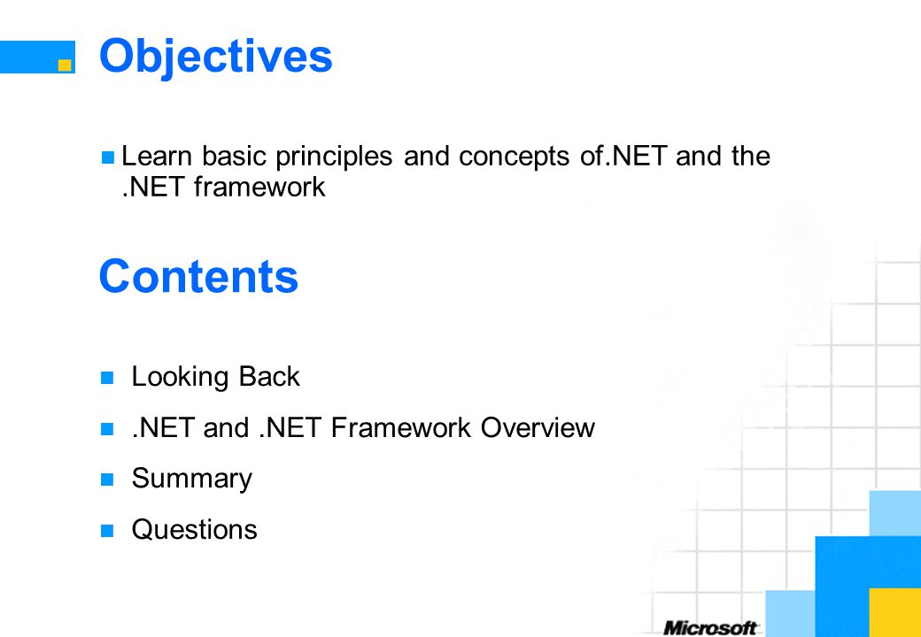 Objectives Learn basic principles and concepts of.NET and the .NET framework. Contents. Looking Back.
