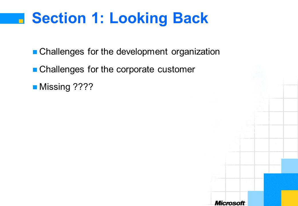 Section 1: Looking Back Challenges for the development organization