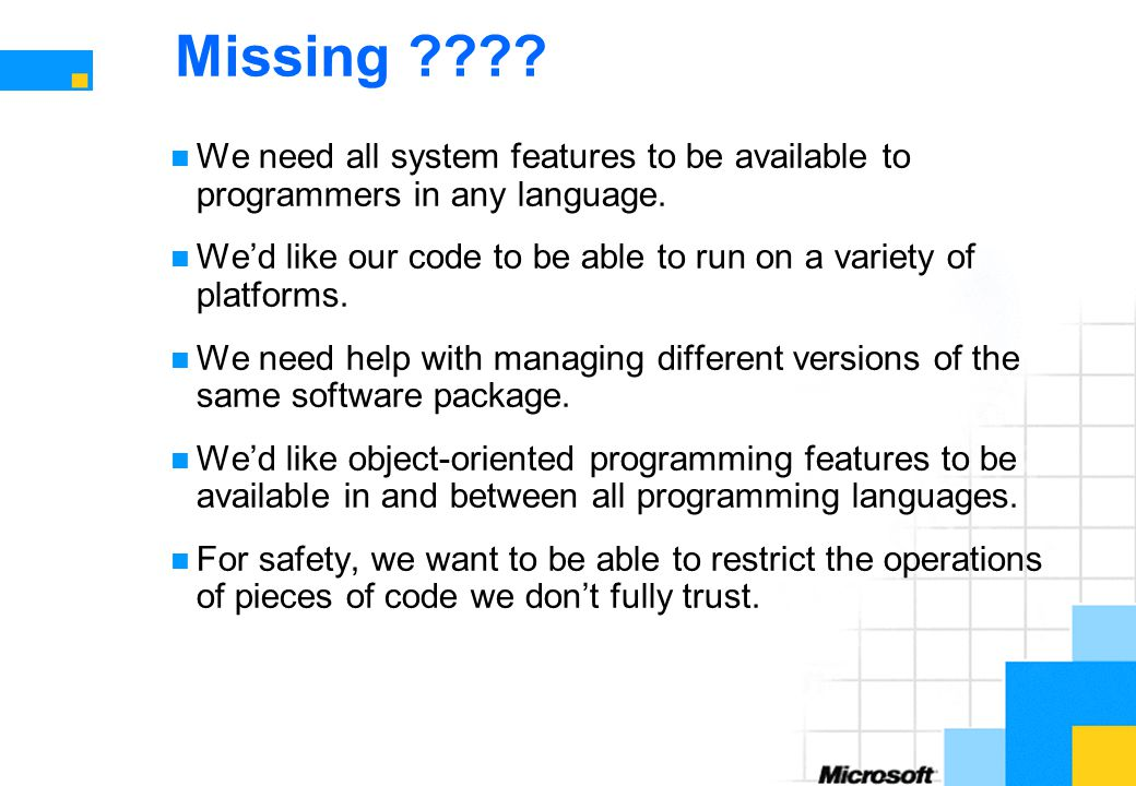 Missing We need all system features to be available to programmers in any language.