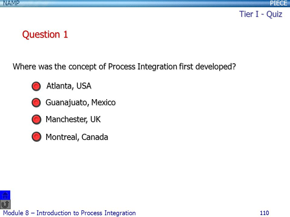 Tier I - Quiz Question 1. Where was the concept of Process Integration first developed Atlanta, USA.