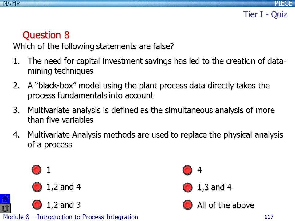 Question 8 Tier I - Quiz Which of the following statements are false