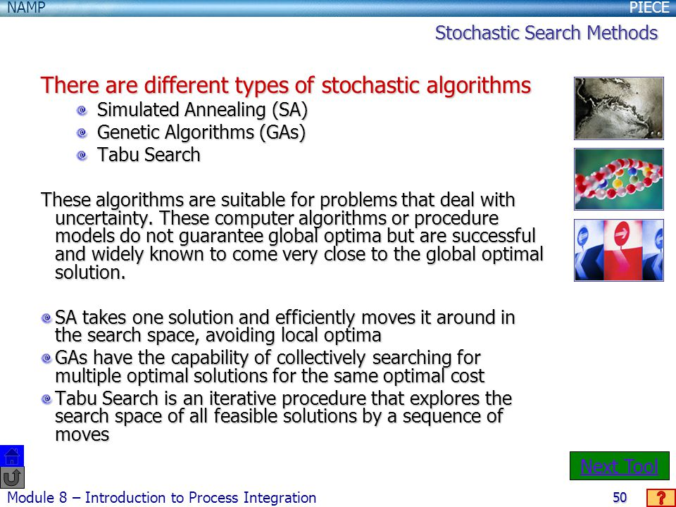 There are different types of stochastic algorithms