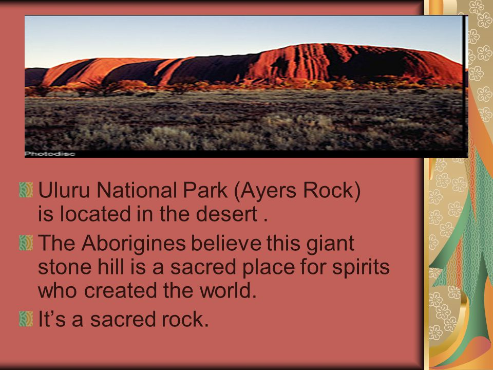Uluru National Park (Ayers Rock) is located in the desert .