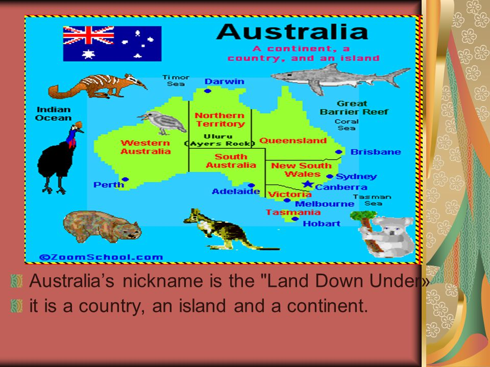 Australia's nickname is the Land Down Under»