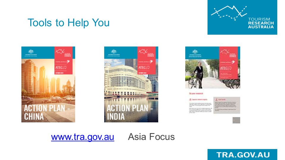 Tools to Help You www.tra.gov.au Asia Focus
