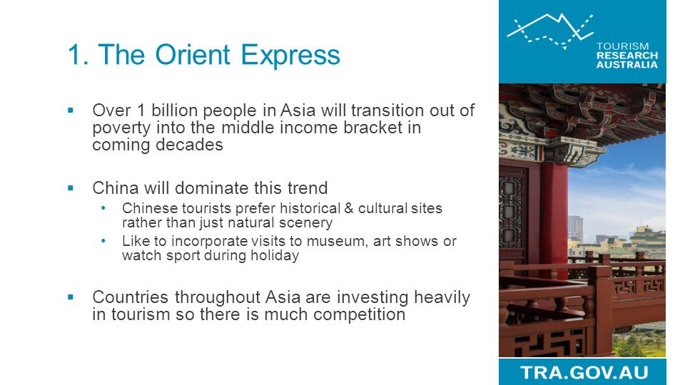 1. The Orient Express Over 1 billion people in Asia will transition out of poverty into the middle income bracket in coming decades.