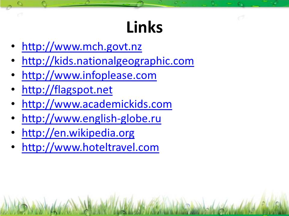 Links http://www.mch.govt.nz http://kids.nationalgeographic.com