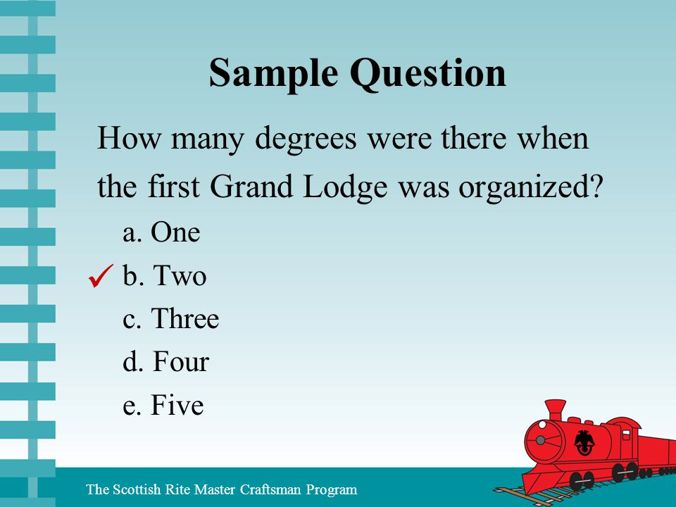 Sample Question  How many degrees were there when