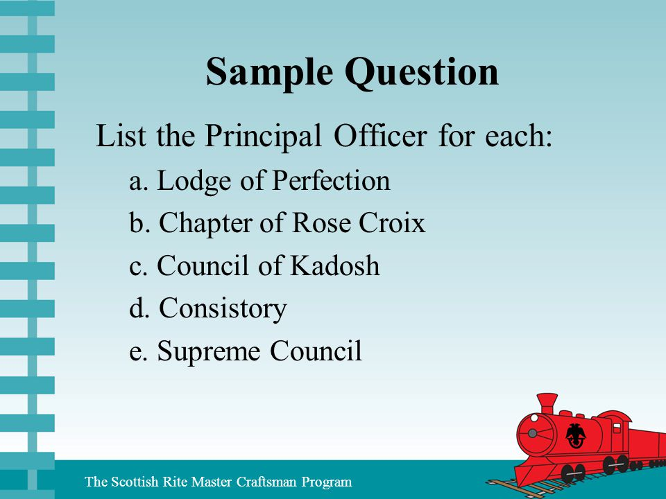 Sample Question List the Principal Officer for each: