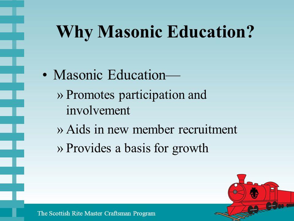 Why Masonic Education Masonic Education—