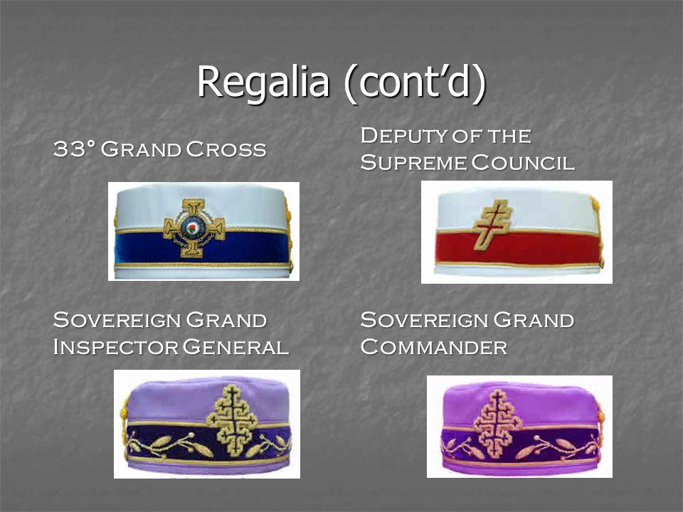 Regalia (cont'd) Deputy of the Supreme Council 33° Grand Cross