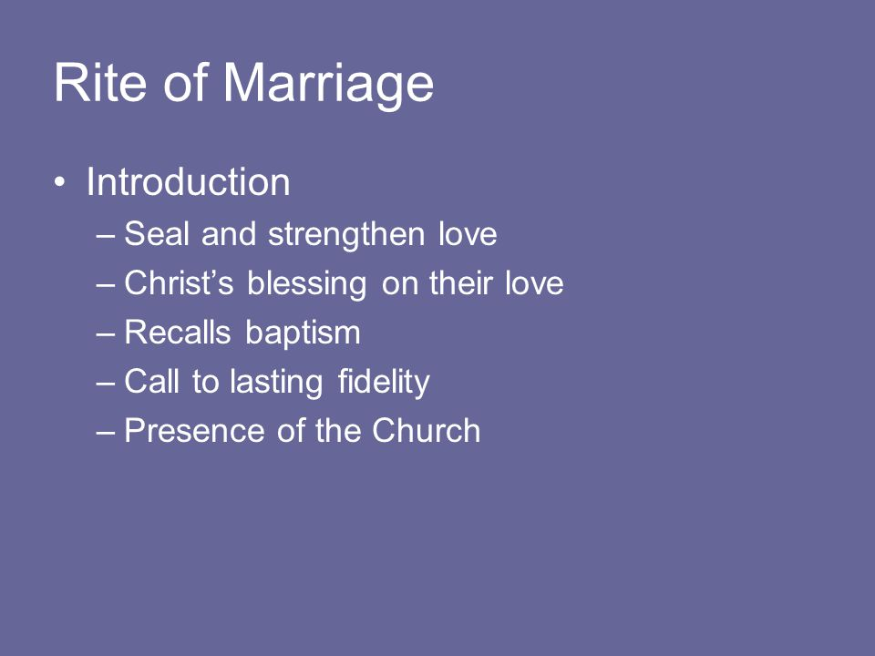 Rite of Marriage Introduction Seal and strengthen love