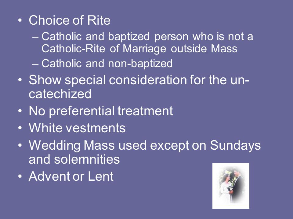 Show special consideration for the un-catechized