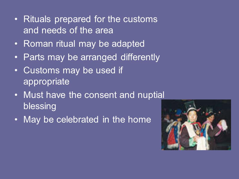 Rituals prepared for the customs and needs of the area