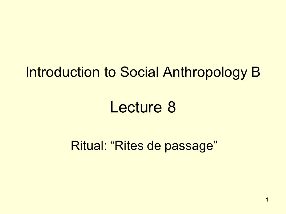Introduction to Social Anthropology B Lecture 8