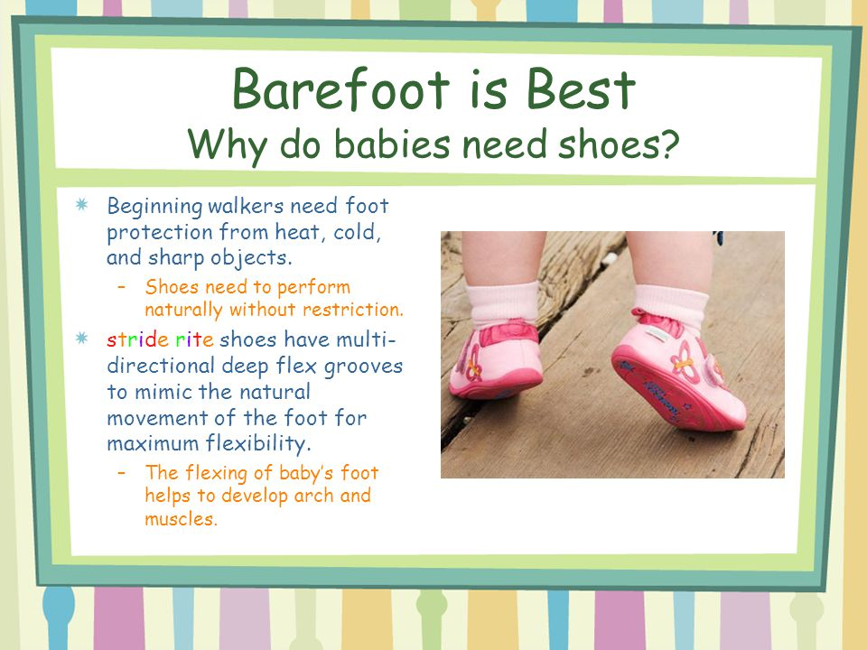 Barefoot is Best Why do babies need shoes