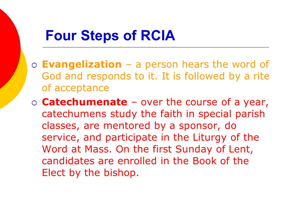 Four Steps of RCIA Evangelization – a person hears the word of God and responds to it. It is followed by a rite of acceptance.