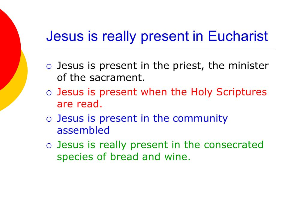 Jesus is really present in Eucharist