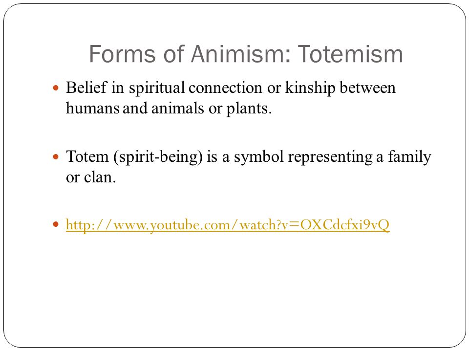 Forms of Animism: Totemism