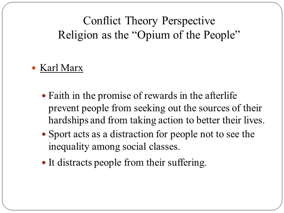 Conflict Theory Perspective Religion as the Opium of the People