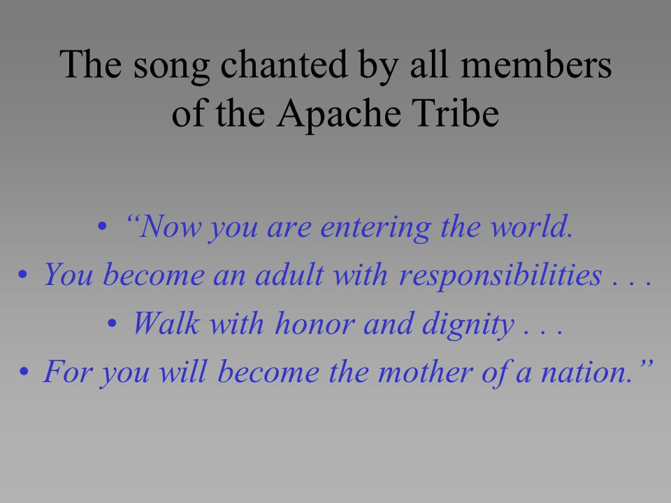 The song chanted by all members of the Apache Tribe