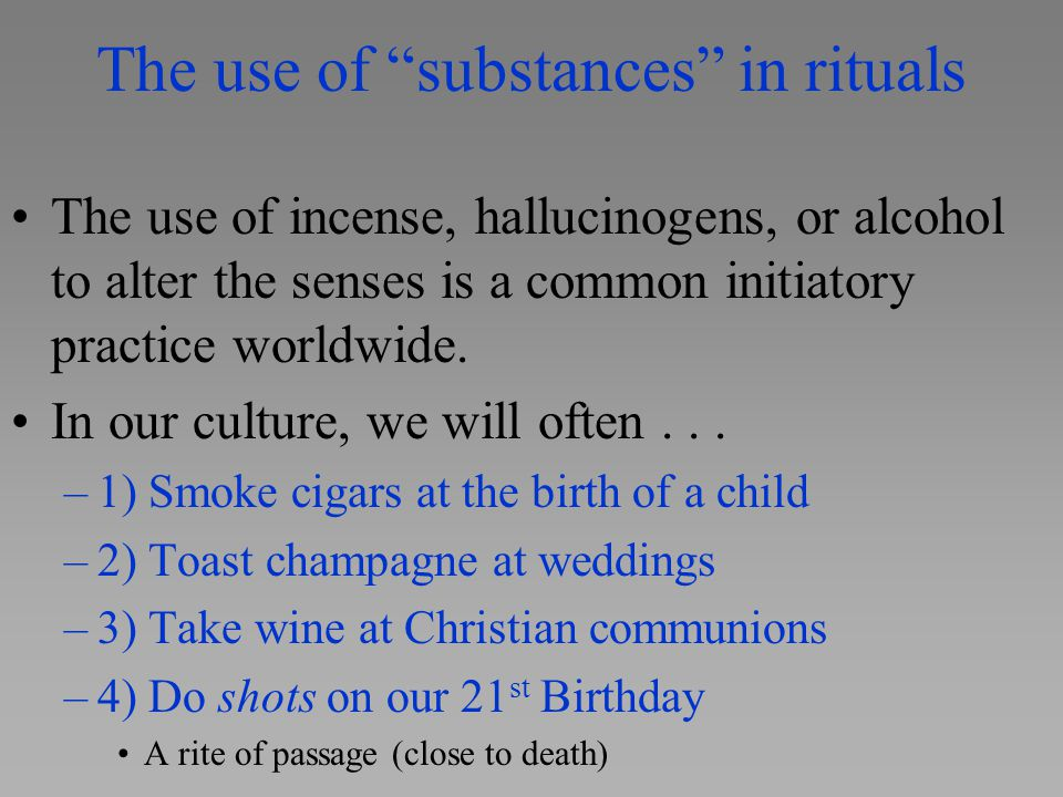 The use of substances in rituals