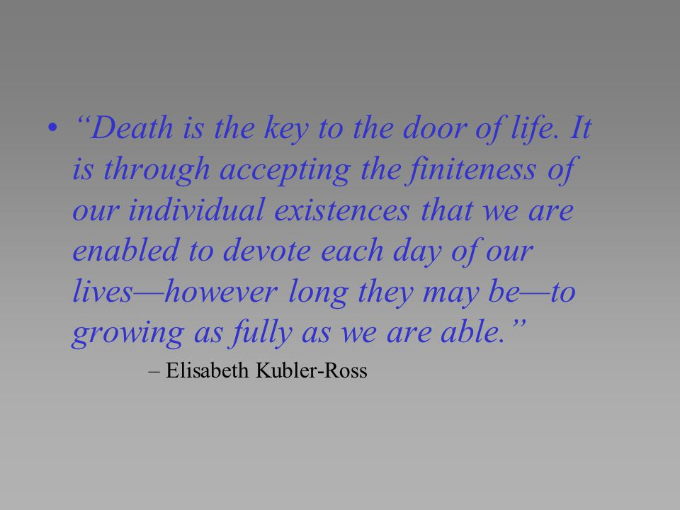Death is the key to the door of life