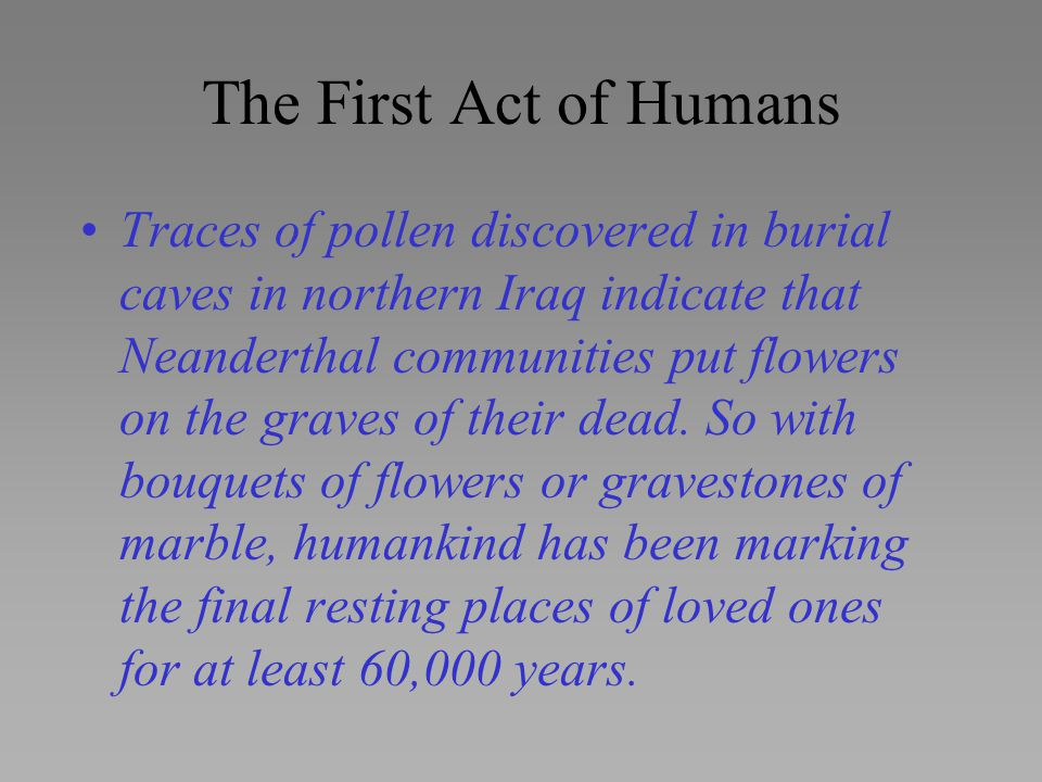 The First Act of Humans