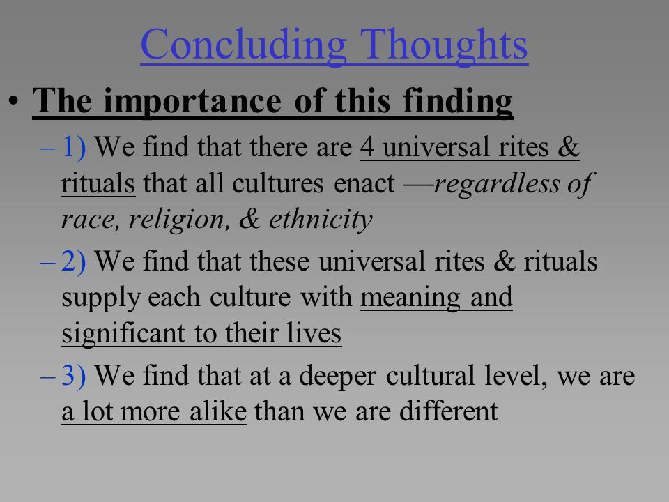 Concluding Thoughts The importance of this finding
