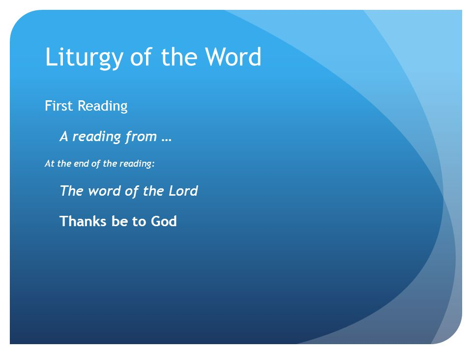 Liturgy of the Word First Reading A reading from …