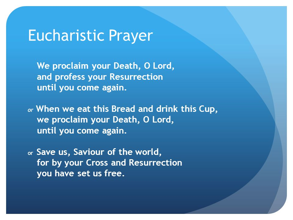 Eucharistic Prayer We proclaim your Death, O Lord,