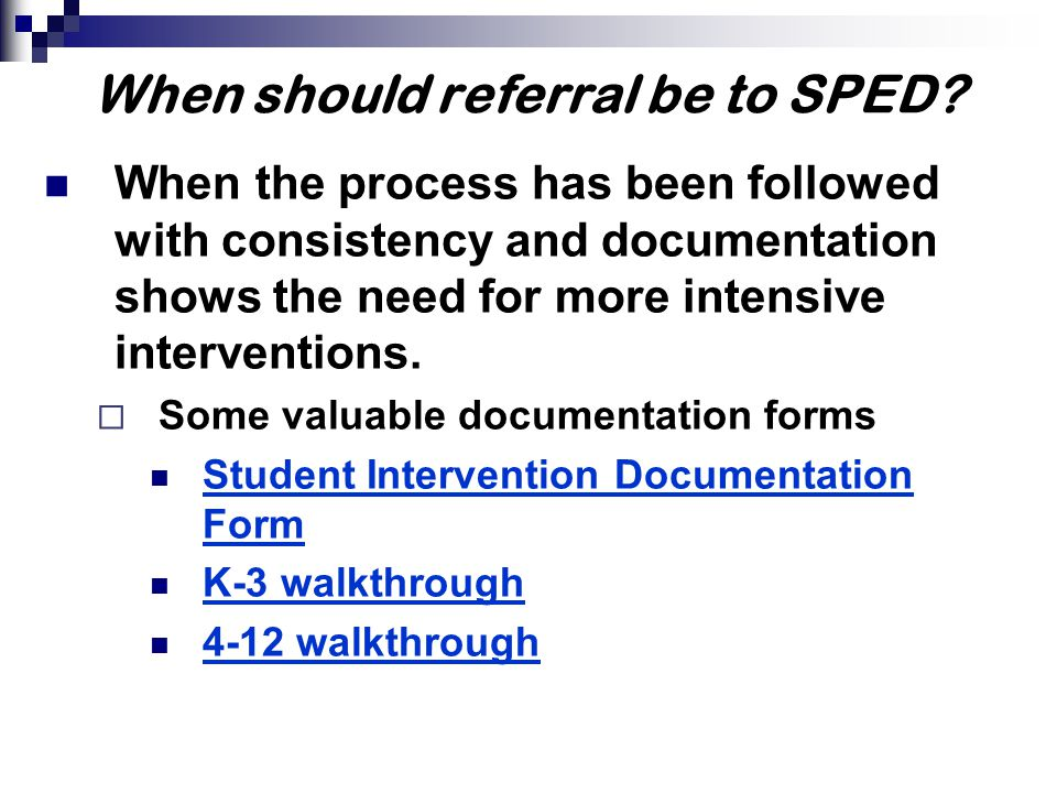 When should referral be to SPED