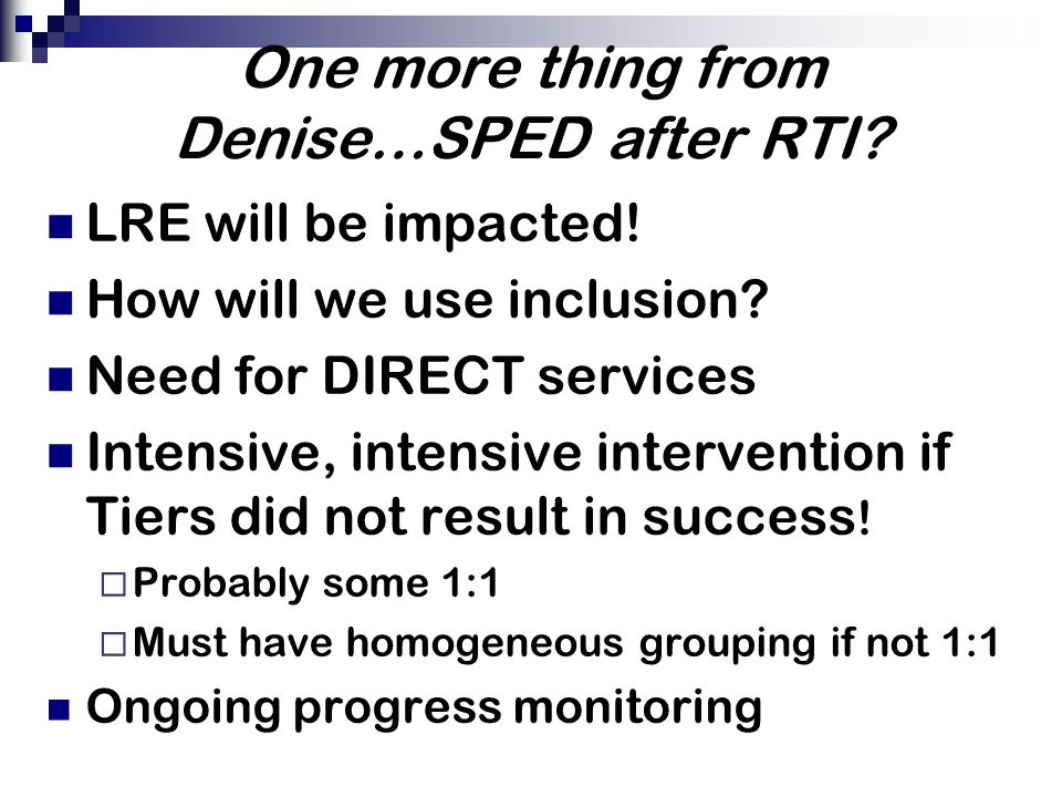 One more thing from Denise…SPED after RTI