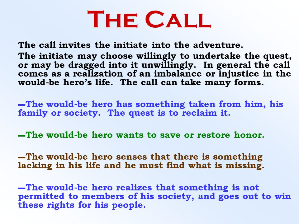 The Call The call invites the initiate into the adventure.