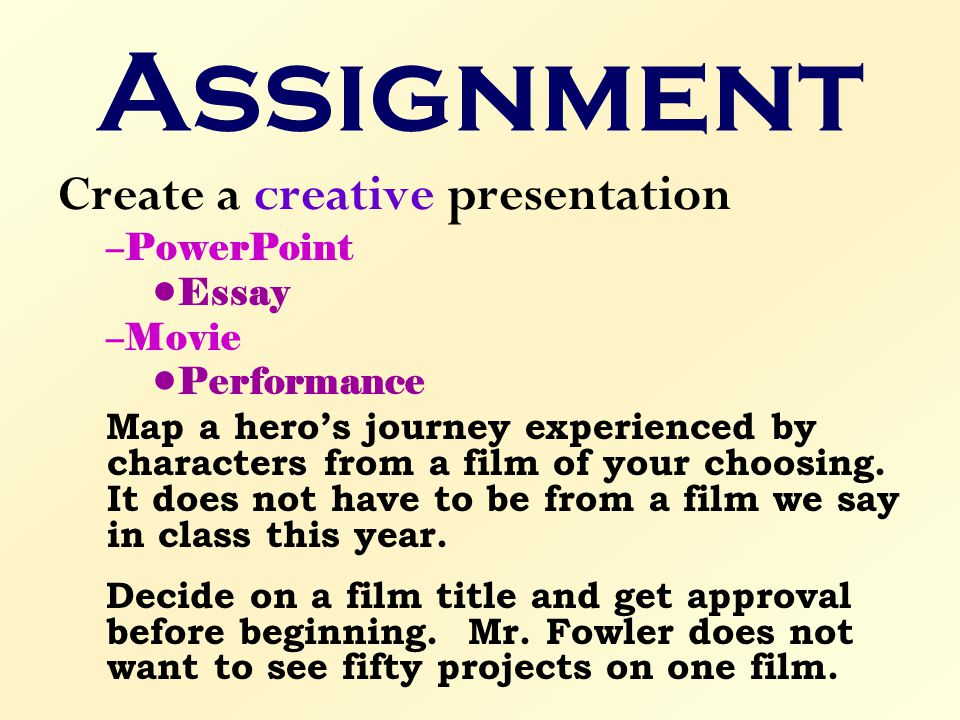 Assignment Create a creative presentation PowerPoint Essay Movie