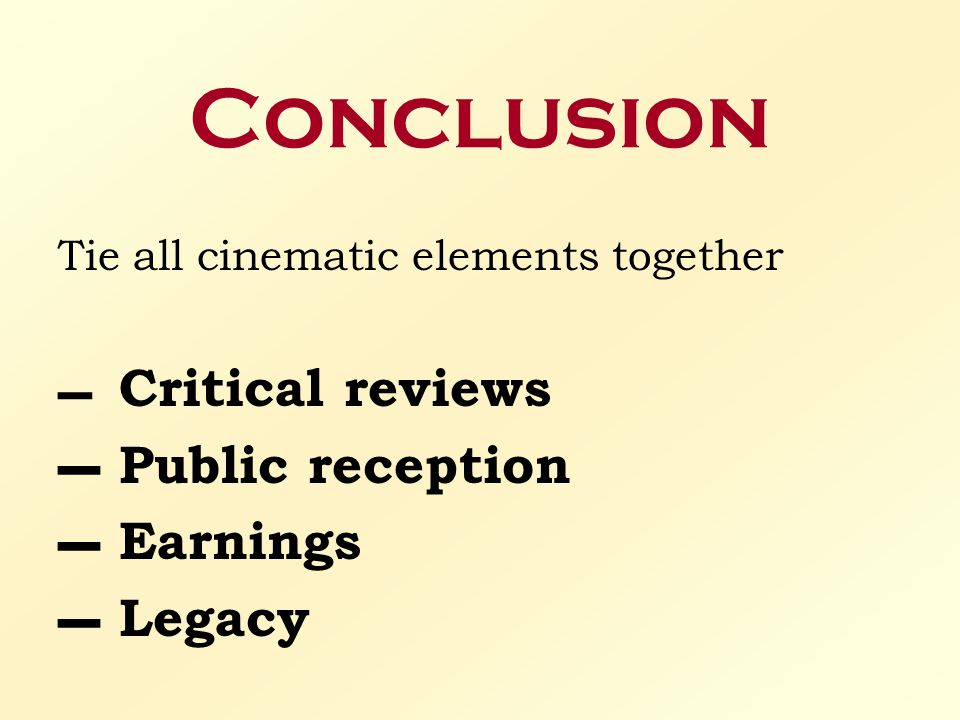 Conclusion Public reception Earnings Legacy