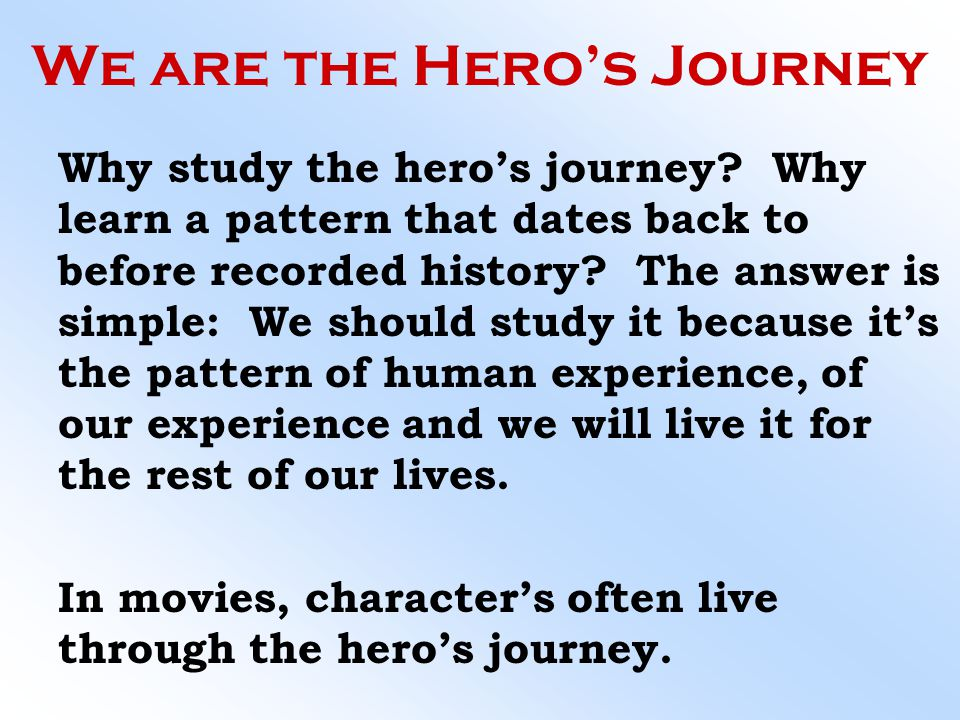 We are the Hero's Journey