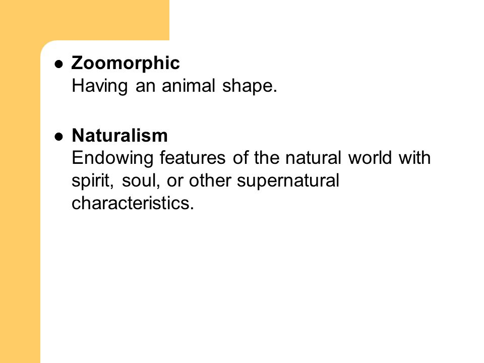 Zoomorphic Having an animal shape.