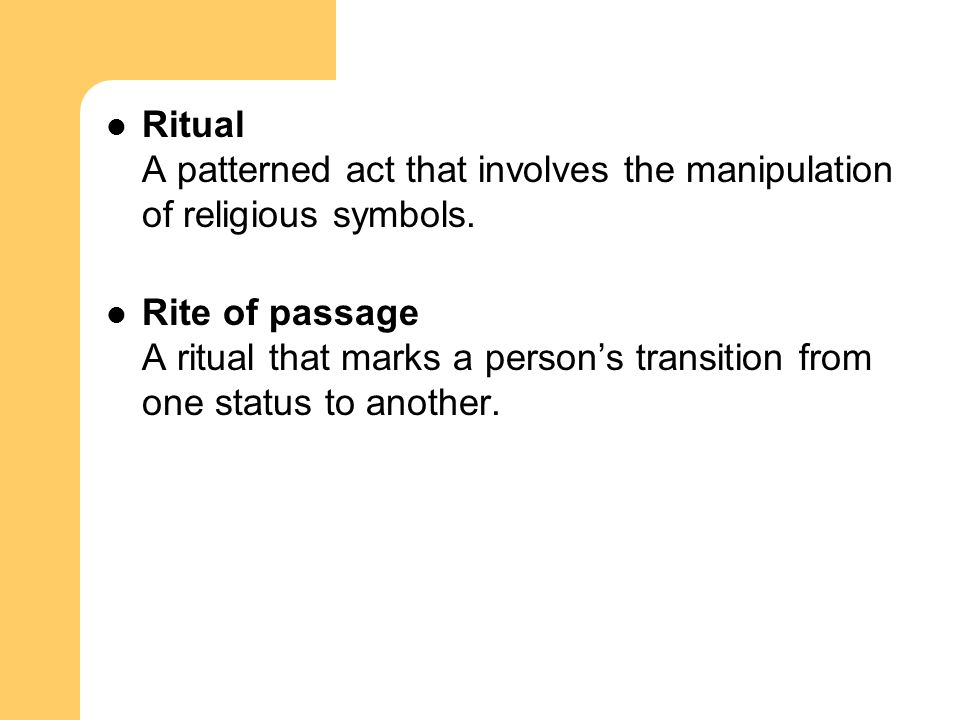 Ritual A patterned act that involves the manipulation of religious symbols.