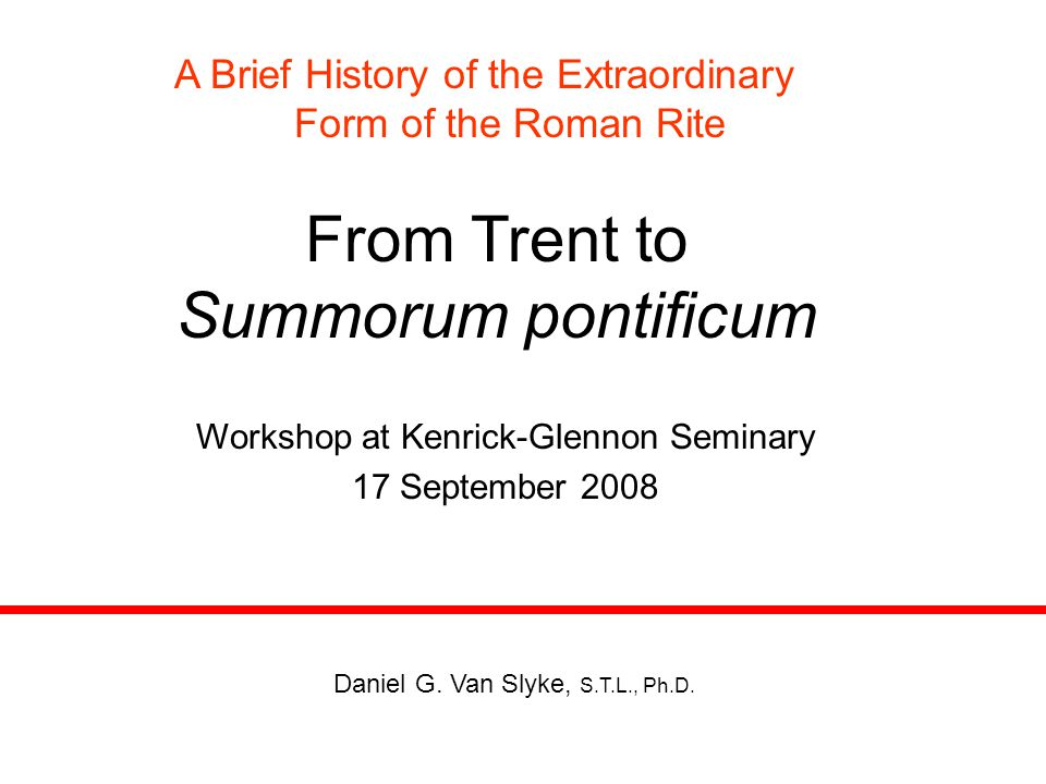 From Trent to Summorum pontificum