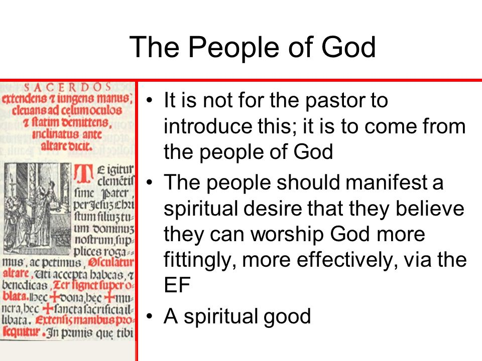 The People of God It is not for the pastor to introduce this; it is to come from the people of God.