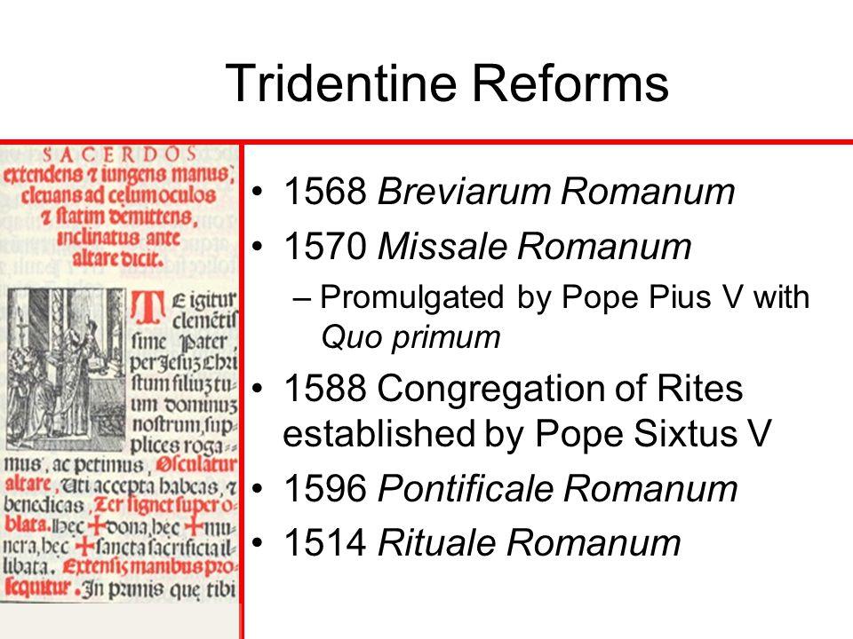Tridentine Reforms 1568 Breviarum Romanum 1570 Missale Romanum