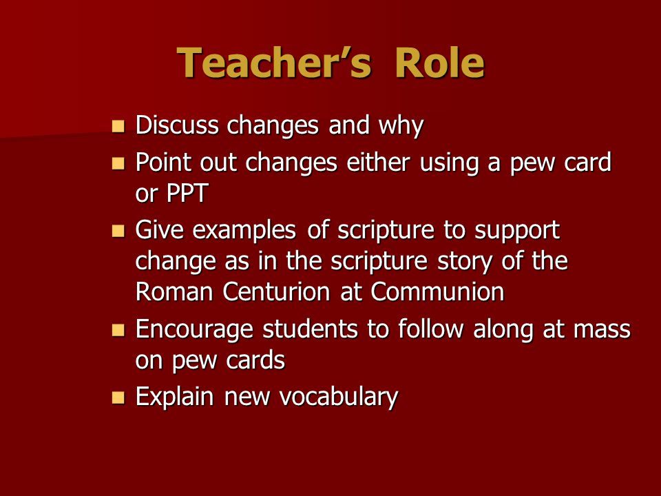 Teacher's Role Discuss changes and why