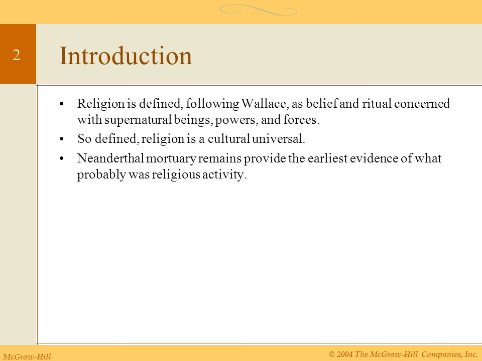 Introduction Religion is defined, following Wallace, as belief and ritual concerned with supernatural beings, powers, and forces.