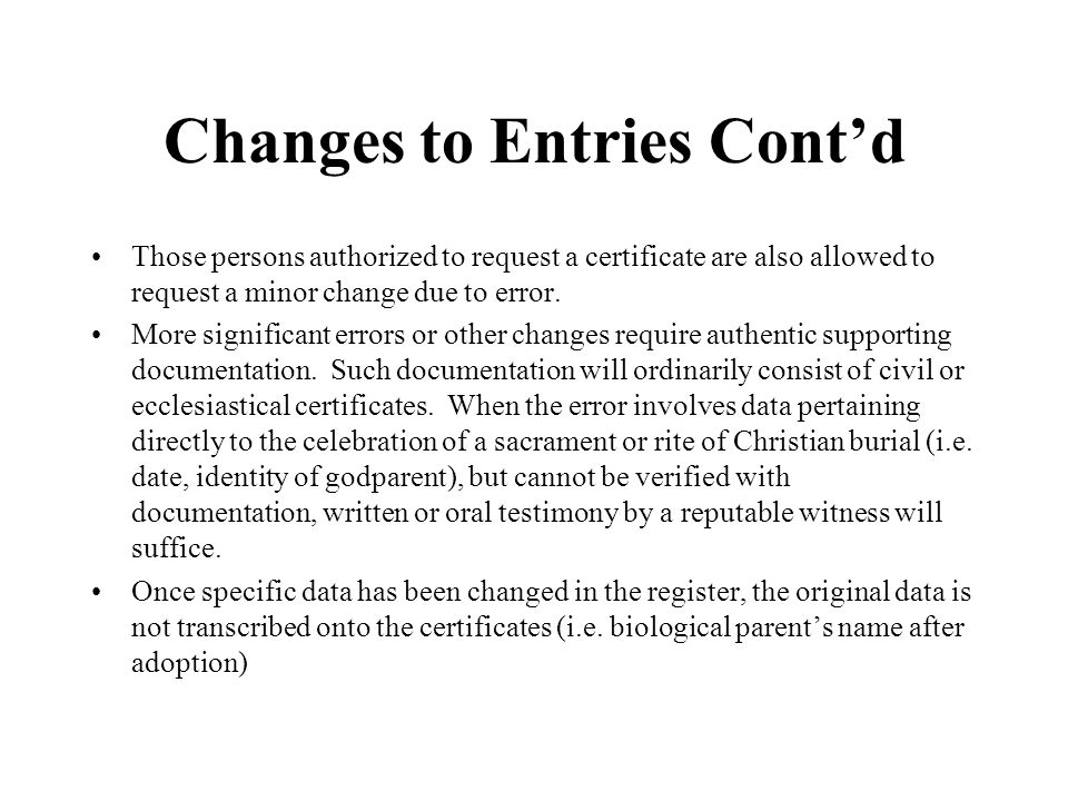 Changes to Entries Cont'd