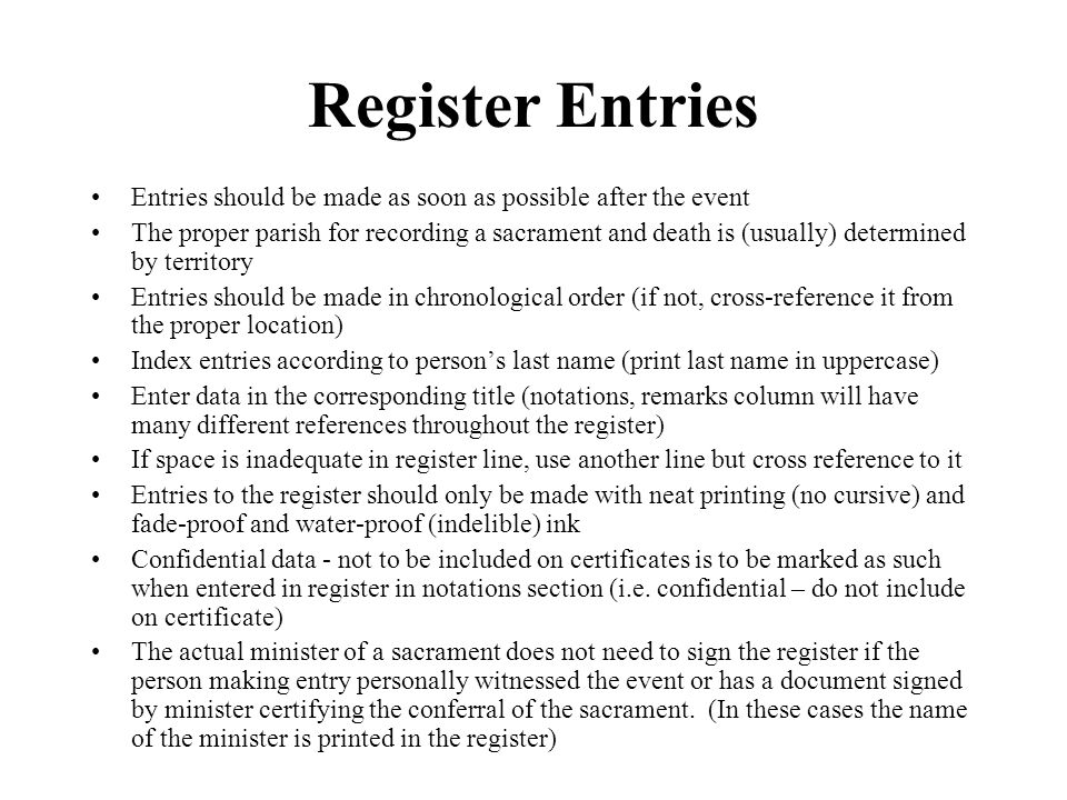 Register Entries Entries should be made as soon as possible after the event.