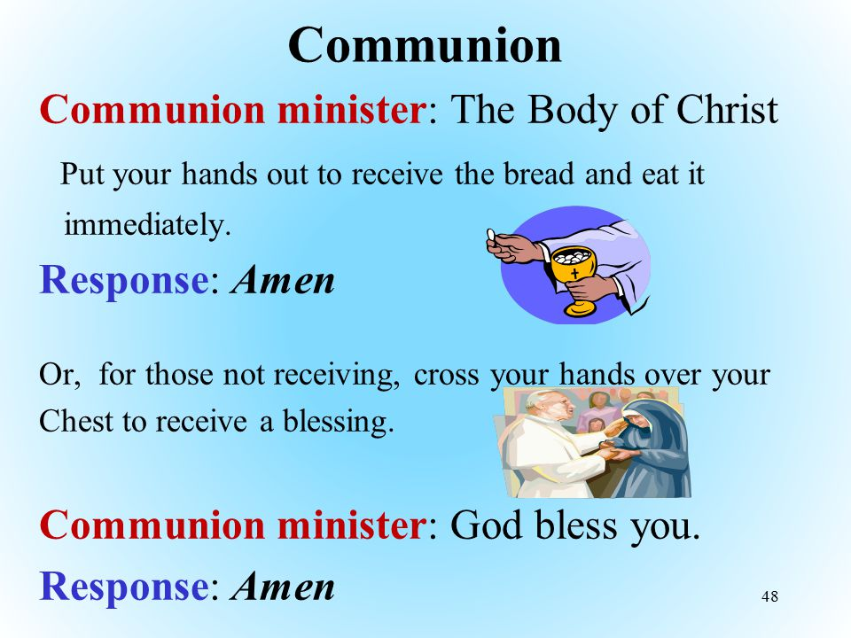 Communion Communion minister: The Body of Christ
